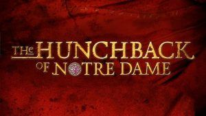 The Hunchback of Notre Dame based on the Victor Hugo Novel (Youth Theatre)