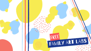 Family Art Labs (April 2020)