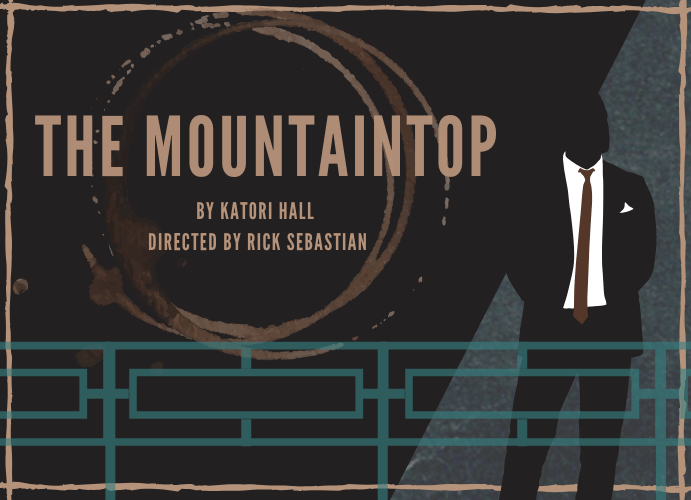 The Mountaintop by Katori Hall and directed by Rick Sebastian