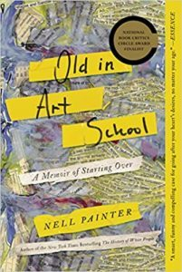 Members-Only Book Club: Old in Art School, by Nell Irvin Painter